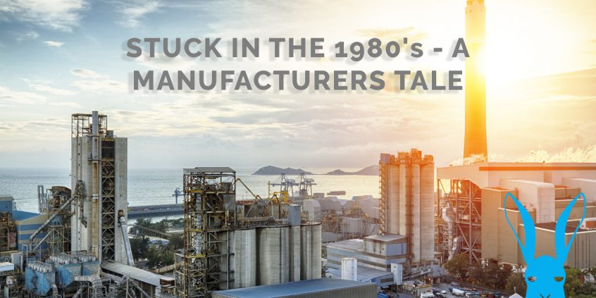 Stuck in the 1980's – A Manufacturers Tale