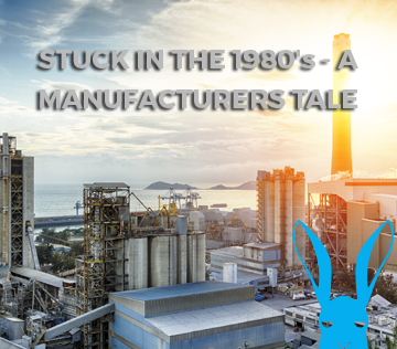 Stuck in the 1980's A Manufacturers Tale
