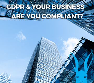 GDPR and your Business – Are you compliant?