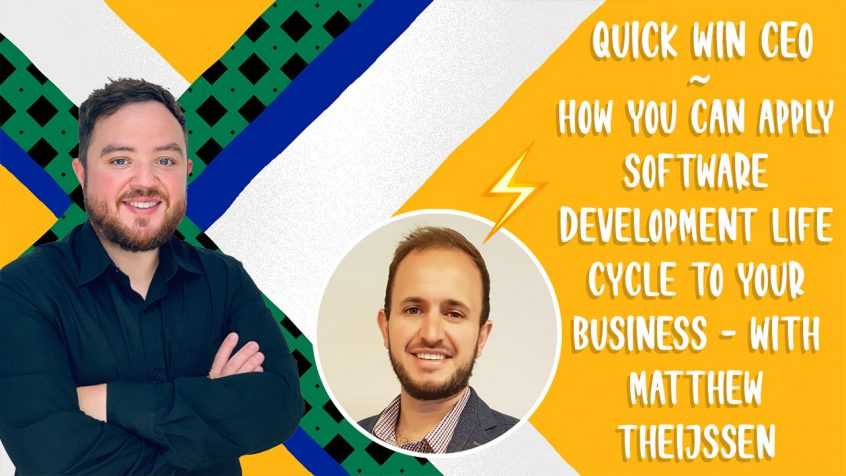 How you can apply software development life cycle to your business? with Matthew Theijssen